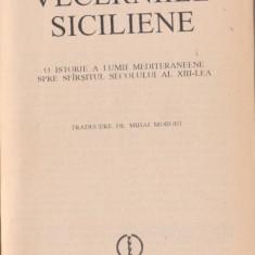 Vecerniile siciliene : istoria lumii mediteraneene in sec.XIII