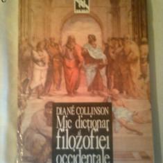 MIC DICTIONAR AL FILOZOFIEI OCCIDENTALE - DIANE COLLINSON