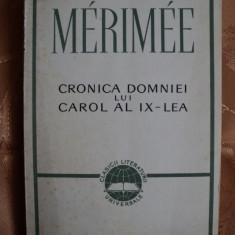 CRONICA DOMNIEI LUI CAROL AL IX-LEA - PROSPER MERIMEE - Roman, Anul publicarii: 1963