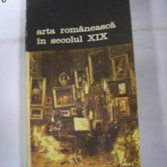 ARTA ROMANEASCA IN SECOLUL XIX - ION FRUNZETTI - Carte Istoria artei