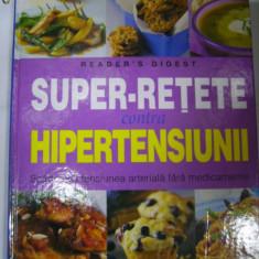 SUPER-RETETE contra HIPERTENSIUNII -Reader's Digest - Carte Alimentatie