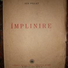 Ion Pillat - Implinire - 1942