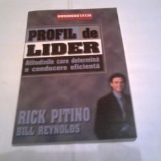 RICK PITINO \ BILL REYNOLDS - PROFIL DE LIDER ~ Atitudinile care determina o conducere eficienta ~ - Carte Management