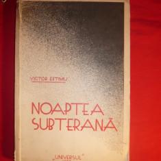 VICTOR EFTIMIU - NOAPTEA SUBTERANA -Prima Ed. 1933