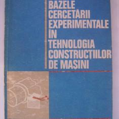 C. Ciocirdia, I. Ungureanu - Bazele cercetarii experimentale in tehnologia constructiilor de masini (1979) - Carti Mecanica