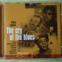 THE CRY OF THE BLUES - Selectii - C D Original ca NOU - Muzica Blues