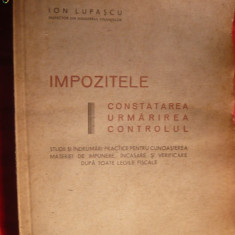 ION LUPASCU - IMPOZITELE - 1943 - Carte despre fiscalitate