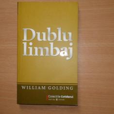 Dublu Limbaj  William Golding, 2009