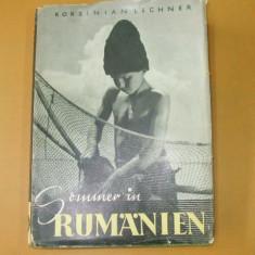 K. Lechner Sommer in Rumanien 1940 - Carte Editie princeps