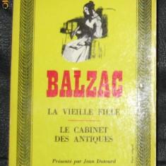 Balzac La vieille fille * Le cabinet des antiques Gallimard 1964 - Roman