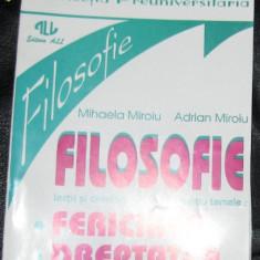M si A Miroiu Filosofie lectii si antologie de texte pentru temele Fericirea si Dreptatea Ed. ALL 1995 - Carte Antologie