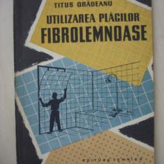 TITUS ORADEANU - UTILIZAREA PLACILOR FIBROLEMNOASE