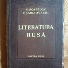 LITERATURA RUSA - N.POSPELOV si P.SABLIOVSCHI - ed. cartea rusa - Carte veche