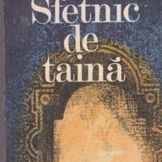 STEFAN POPESCU - SFETNIC DE TAINA - Roman istoric