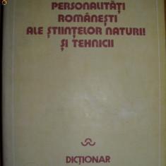 Personalitati Romanesti ale Stiintelor Naturii si Tehnicii_Dictionar - Enciclopedie