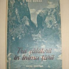 GEO BOGZA - TREI CALATORII IN INIMA TARII {1951}