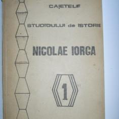 CAIET DE ISTORIE OMAGIAL NICOLAE IORGA, VOL 1, BUCURESTI