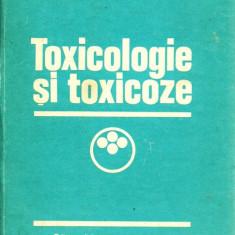TOXICOLOGIE SI TOXICOZE - E. SUTEANU, A GHERDAN 1977 - Carte Medicina veterinara