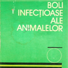 BOLI INFECTIOASE ALE ANIMALELOR - I. BERCEA, AL MARDARI 1981 - Carte Boli infectioase