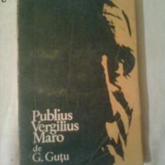 PUBLIUS VERGILIUS MARO ~ G.GUTU - Studiu literar