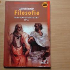 Manual filozofie Gabriel Hacman {tip A, cls a xii-a} - Manual scolar paralela 45, Clasa 12, Paralela 45