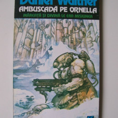 AMBUSCADA PE ORNELLA DANIEL WALTHER - Roman, Anul publicarii: 1994