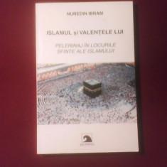 Nuredin Ibram Islamul si valentele lui, editie princeps - Carti Islamism