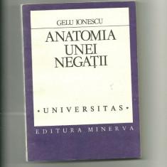 Anatomia unei negatii - Gelu Ionescu - Eseu