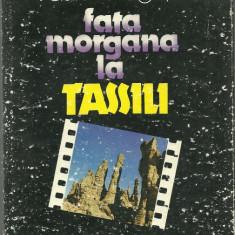 FATA MORGANA la TASSILI - Vasile Dragut - Carte de calatorie