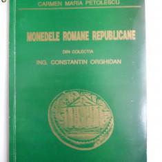 BUCURESTI-MONEDE ROMANE REPUBLICANE COLECTIA C. ORGHIDAN, 1995, Alta editura