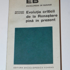 FERDINAND BRUNETIERE - EVOLUTIA CRITICII DE LA RENASTERE PANA IN PREZENT - Eseu
