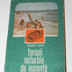 SABIN IVAN - TERAPII NATURALE DE VACANTA - Carte tratamente naturiste