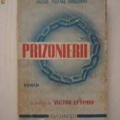 IACOB MIHAIL GRIGORIU - PRIZONIERII {1939} {cu autograful si dedicatia autorului}