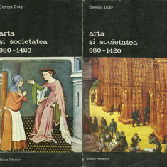 ARTA SI SOCIETATEA 980-1420 - Georges Duby (2 vol.)