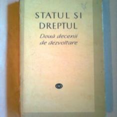 STATUL SI DREPTUL ~ DOUA DECENII DE DEZVOLTARE - Carte Legislatie
