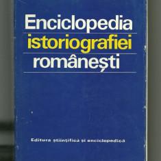 Enciclopedia istoriografiei romanesti - coord. stiint. St. Stefanescu - Enciclopedie