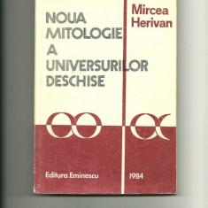 Noua mitologie a UNIVERSURILOR DESCHISE - Mircea Herivan - Carte mitologie