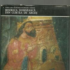 BISERICA DOMNEASCA DIN CURTEA DE ARGES - Maria Ana Musicescu / Grigore Ionescu - Carti Istoria bisericii