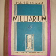 N. I. HERESCU - MILLIARIUM (2vol. colegate) {1941}