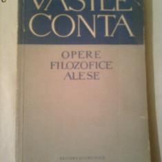 OPERE FILOZOFICE ALESE ~ VASILE CONTA - Carte Filosofie
