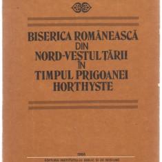 *2B(29)Dr.Nicolaie Corneliu mitropolitul banatului-BISERICA ROMANEASCA DIN NORD-VESTUL TARII IN TIMPUL PRIGOANEI HORTISTE - Carte Management