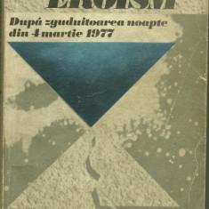DURERE SI EROISM - Dupa zguduitoarea noapte din 4 martie 1977
