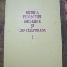 Istoria filozofiei moderne si contemporane, vol. 1 (Renastere - Epoca Luminilor)