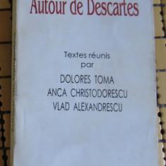 Autour de Descartes Ed. Crater Bucuresti 1998 - Filosofie
