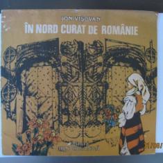 ION VISOVAN- IN NORD CURAT DE ROMANIE-POEZII COMUNISTE DIN ANII 80 - Carte poezie copii