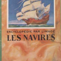 Enciclopedia Ilustrata : ISTORIA NAVELOR (in franceza, editie 1928) - Enciclopedie