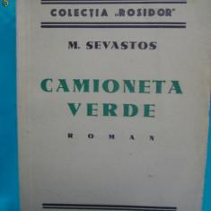 M.SEVASTOS-CAMIONETA VERDE-ROMAN -PRIMA EDITIE 1935 - Carte Editie princeps