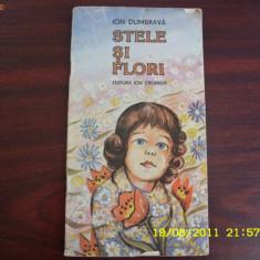I. Dumbrava - STELE SI FLORI { carte pentru copii } * - Carte educativa
