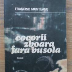 Francisc Munteanu - Cocorii zboara fara busola - Roman, Anul publicarii: 1984