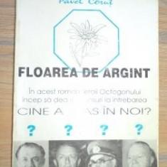 Pavel Corut - Floarea de argint - Roman, Anul publicarii: 1993